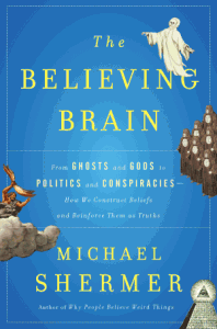 Michael Shermer, The Believing Brain